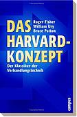 Das Harvard - Konzept. Klassiker der Verhandlungstechnik